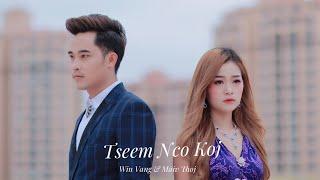 Maiv Thoj & Win Vang - Tseem Nco Koj _ Nkauj Tawm Tshiab 2019 [ Official MV ] - ຍັງຄິດຮອດເຈົ້າ