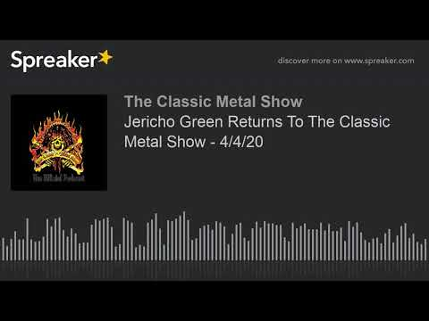 CMS HIGHLIGHT - Jericho Green Returns To The Classic Metal Show - 4/4/20