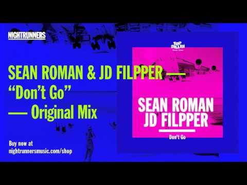 Sean Roman & JD Filpper - Don't Go (Original Mix)