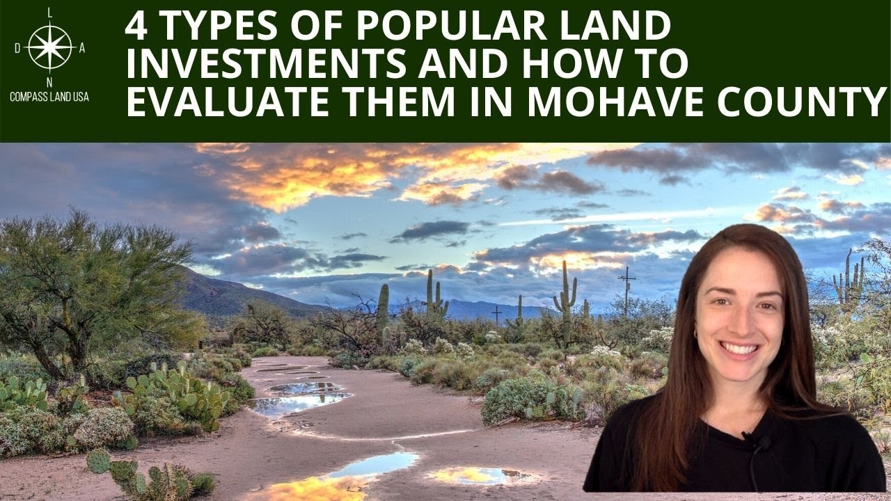 4 Types of Popular Land Investments and How to Evaluate Them In Mohave County