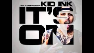 """Kid Ink: """"It's On"""""""