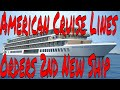 American Cruise Lines Adding 2nd River Cruise Ship to Line Aida Orders New LNG Powered Ship