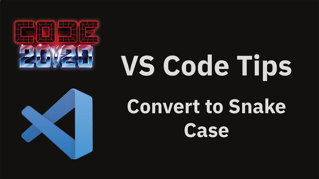 Convert to Snake Case
