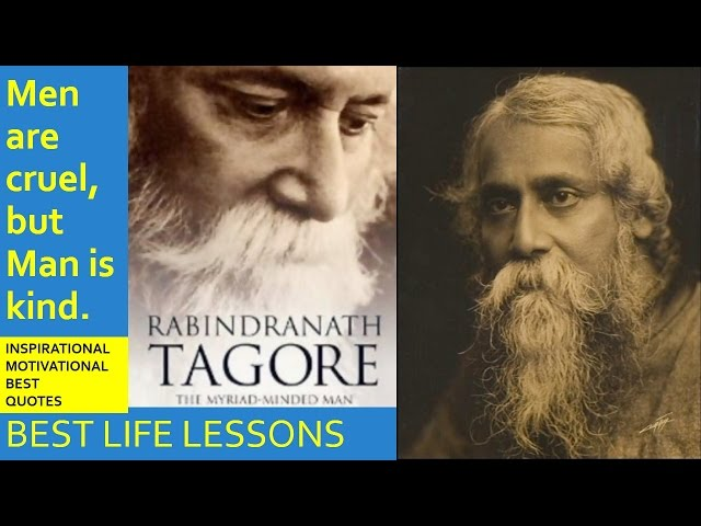 Rabindranath Tagore - You can't cross the sea merely by standing and staring at the water