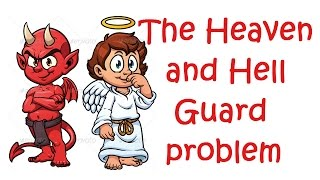 Very hard!!! Try to solve this?The heaven and hell guard problem-logic puzzles