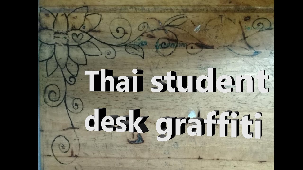 Thai High School student desk graffiti