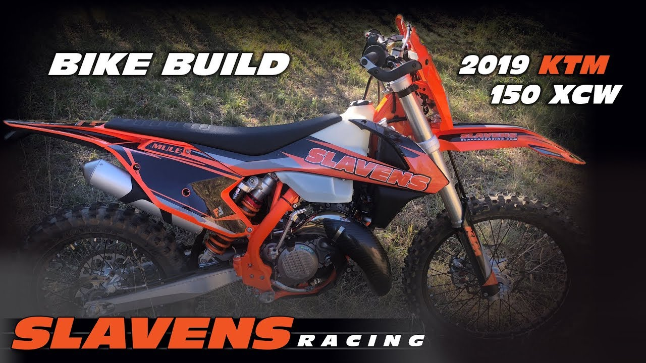 Slavens Racing Bike Build - 2019 KTM 150 XCW