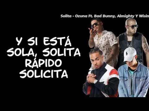 Solita  -  Bad Bunny x Ozuna x Wisin x Almighty LETRA