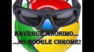 Como Navegar Anônimo no Google Chrome!(Navegação Privada)