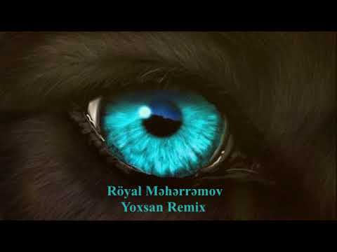 Royal Meherremov Yoxsan Remix 2017