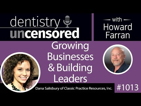 1013 Growing Businesses & Building Leaders with Dana Salisbury, COO of Classic Practice Resources