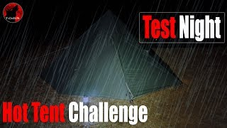 Hot Tent Challenge Part 2 - Onetigris Iron Wall Tent - Test Night