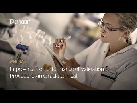 Improving the Performance of Validation Procedures in Oracle Clinical