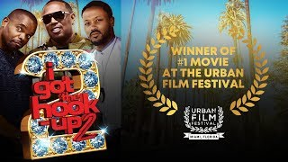 I GOT THE HOOK UP 2 COMEDY WON #1 MOVIE AT THE URBAN FILM FESTIVAL