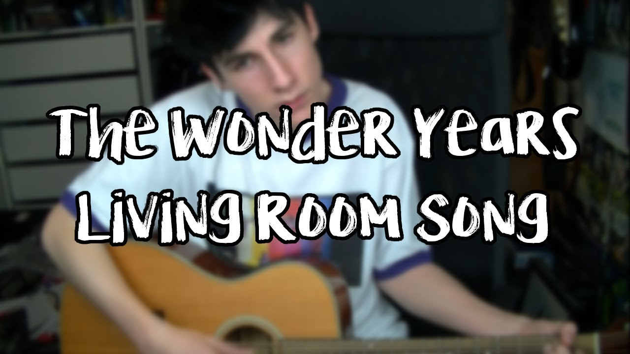 living room song the wonder years acoustic cover youtube