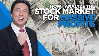 How I Analyze the Stock Market for Massive Profits
