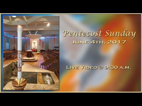 Pentecost Sunday - Mass at St. Charles - June 4, 2017
