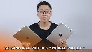 so snh chi tiết ipad pro 10 5 inch vs ipad pro 9 7 inch c đng để nng cấp
