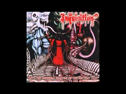 Inquisition - Into the Infernal Regions of the Ancient Cult (Full Album)