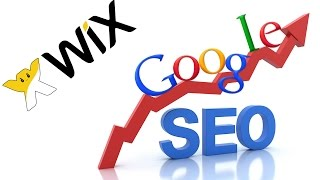 Getting your Website to the top of Google using WIX UPDATED 2017!