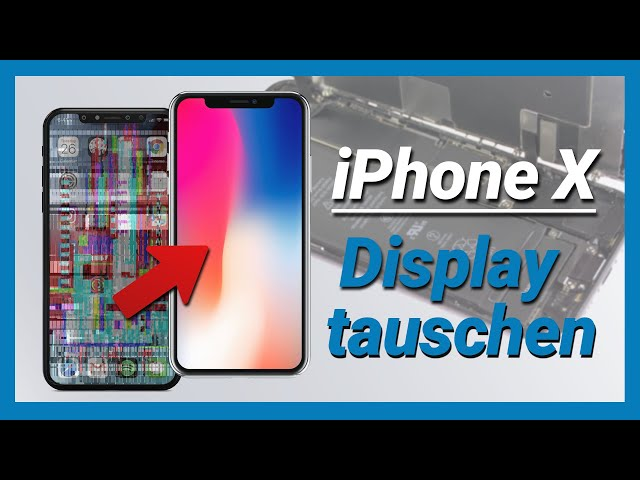 iPhone X Display selber tauschen