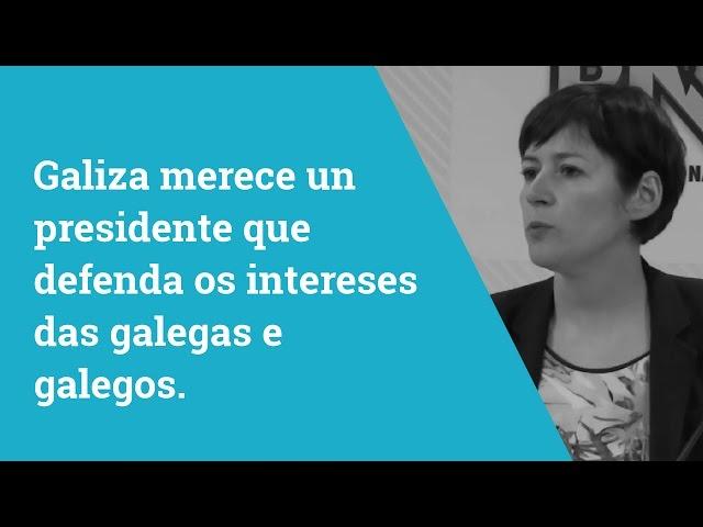 """Ana Pontón: """"Galiza merece un presidente que defenda os intereses das galegas e galegos"""""""