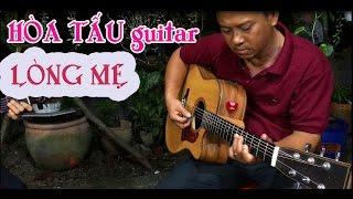 HÒA TẤU guitar * Lòng Mẹ * Lâm_Thông * ST : Y Vân