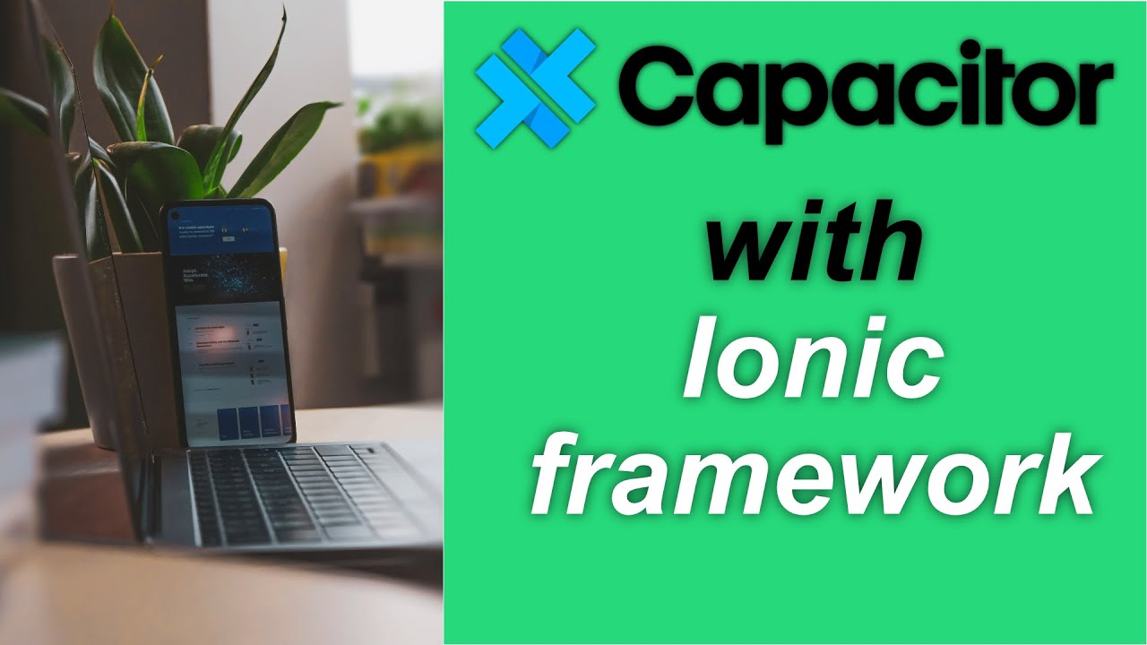 Capacitor JS Crash Course With IONIC Framework 5 - Mobile Application Development