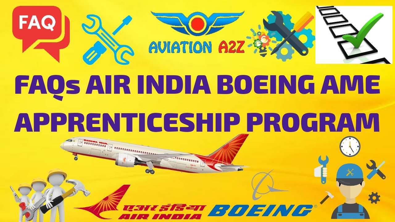 FAQs about AIR INDIA BOEING AME APPRENTICESHIP PROGRAM PART3 |AVIATIONA2Z©|#AME #BOEING #APPRENTSHIP