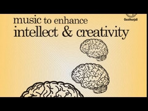 Music Therapy to Enhance Intellect And Creativity - Relaxing Music
