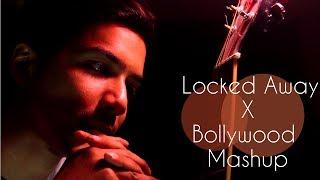 R City - Locked Away  | Adam Levine | love | Bollywood | Mashup | Akash Jain
