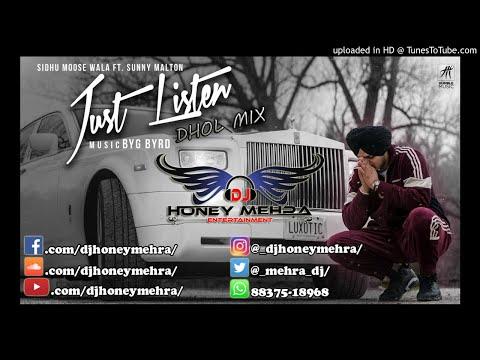 Just Listen | Dhol Mix | Sidhu Moose Wala ft. Sunny Malton | BYG BYRD | Punjabi New 2018