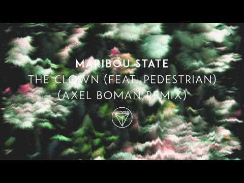 Maribou State - 'The Clown' feat. Pedestrian (Axel Boman Remix)