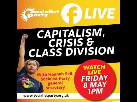 Live Broadcast: Capitalism, crisis & class division