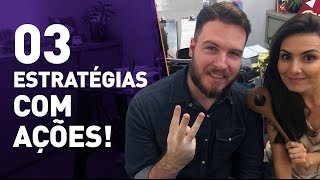3 Estratégias com ações! / Feat Thiago Nigro