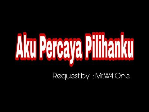 Aku Percaya Pilihanku [ W4 ONE™ ] - DJ Agus Pratama ft Diaz Jay