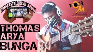 FINGERSTYLE THOMAS ARYA - BUNGA   TARIK SIS SEMONGKO   FINGERDRUM   Fingerstyle + Real Drum Cover