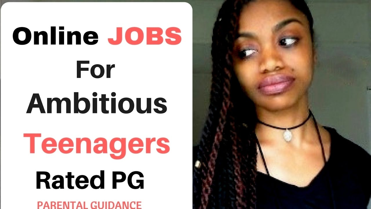 10 online jobs for teenagers rated pg parental guidance 10 online jobs for teenagers rated pg parental guidance suggested