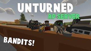 Unturned RP Server | Bandits! [W/ Nylex & Thorny]