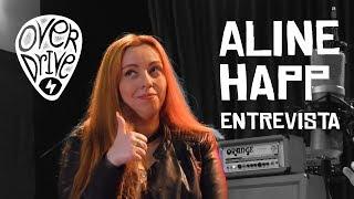 Aline Happ - Entrevista Overdrive Música