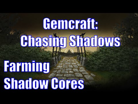 Gemcraft: Chasing Shadows - Shadow core farming