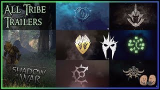 Middle Earth Shadow of War  All Tribe Trailers Compiled Together
