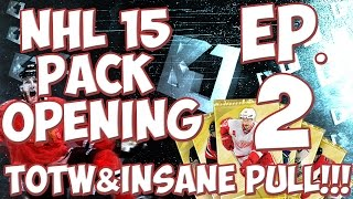 "NHL 15 | (89+) NEW TOTW & INSANE PULLS!!!!! ""NHL 15 Pack Opening"" Ep.2"