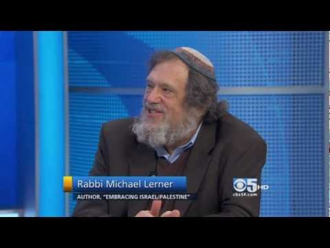 "Rabbi Michael Lerner, Author:  ""Embracing Israel and Palestine"""