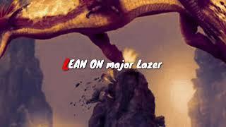 Lean on(feat.MO n DJ snake)Major Lazer 320kbps