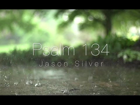 🎤 Psalm 134 Song with Lyrics - Come, Bless the Lord - Jason Silver [WORSHIP SONG]