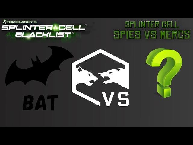 Spies vs Mercs Clan BAT vs ?