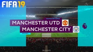 FIFA 19 - Manchester United vs. Manchester City @ Old Trafford