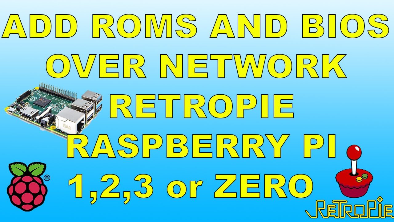 How To Add Roms And Bios Over Network RETROPIE Raspberry Pi 1 2 3 and Zero