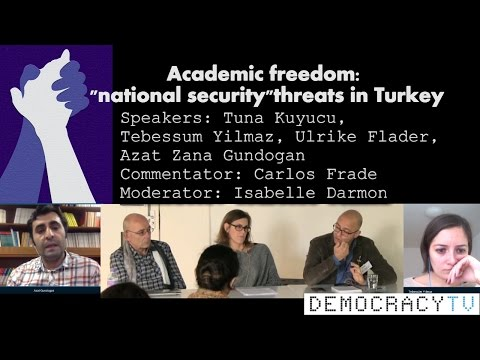 Turkey : Academic freedom 'National Security' threats in Tur